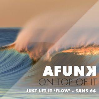 just let it 'FLOW' - San's Mix 64