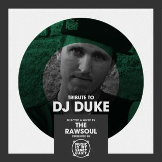 Tribute to DJ DUKE - Selected & Mixed by The Rawsoul