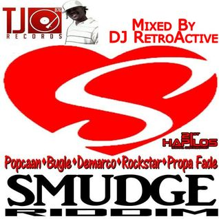 DJ RetroActive - Smudge Riddim Mix [TJ Records] November 2011