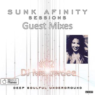 Sunk Afinity Sessions Guest Mix #02 DJ Melowdee