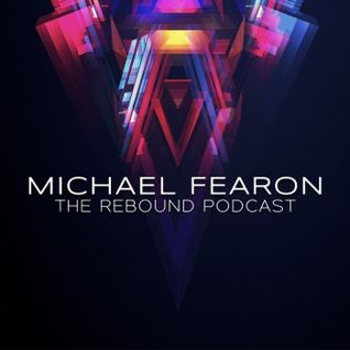 #003 The Rebound Podcast with Michael Fearon