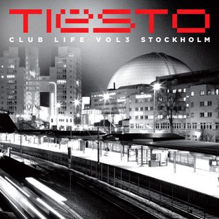 Tiësto - Club Life Vol.3 Stockholm (Continuous Mix)