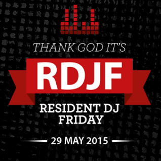 Resident DJ Friday (2015-05-29)
