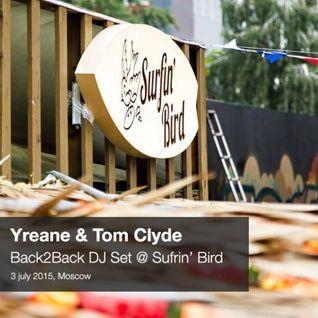 Yreane & Tom Clyde - Back2Back DJ Set @ Surfin' Bird (3 July 2015)