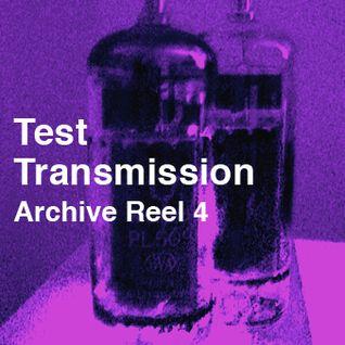 Test Transmission Archive Reel 4