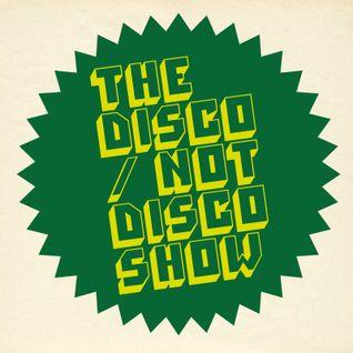 The Disco / Not Disco Show - 14.06.16