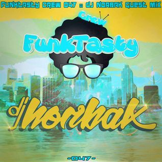 NORBAK • FunkTasty Crew #047 - Guest Mix