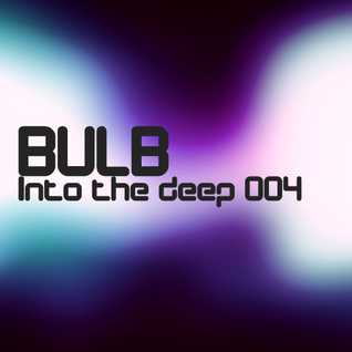 Bulb - Into the deep 004