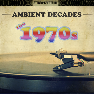 Ambient Decades: 1970s