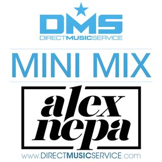 DMS MINI MIX WEEK #217 ALEX NEPA