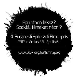 2012.03.23. Budapesti Építészeti Filmnapok