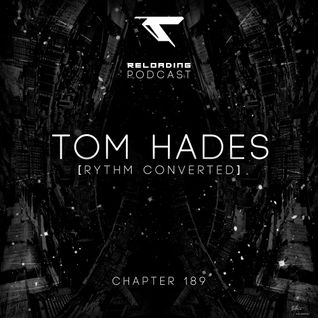 //Reloading-Podcast//-Chapt.189-Tom Hades (Rythm Converted)