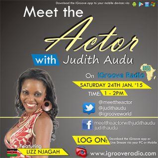 MEET THE ACTOR  with Judith Audu Guest Lizz Njagah from Kenya.