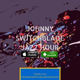 The Johnny Switchblade Jazz Hour #3
