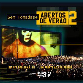 Sem Tomadas+ ABERTOS DE VERAO (February 2014)
