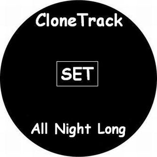 [SET] CloneTrack - all night long