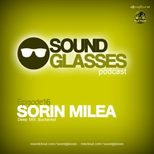 Sound Glasses PODCAST Episode 16 SORIN MILEA