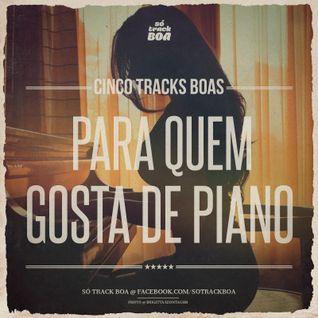 #07 CINCO TRACKS BOAS @ Para Quem Gosta de Piano