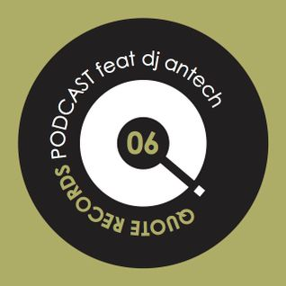 Quote Records Podcast Episode 06 ft Antech