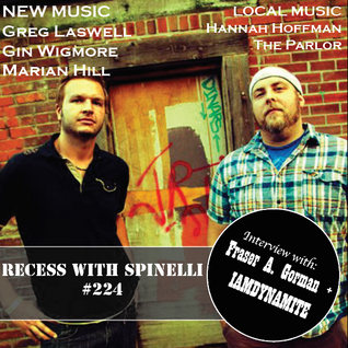 RECESS with SPINELLI #224, IAMDYNAMITE + Fraser A. Gorman