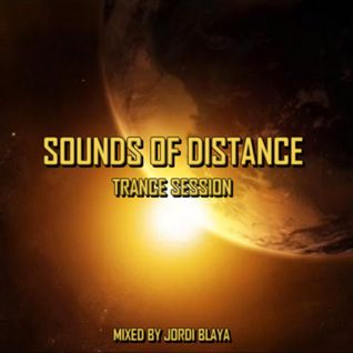 Sounds of distance (Trance session 2010, Mixed by Jordi Blaya)