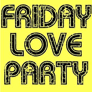 Friday Love Party #3 - Disco Soul Funk Mix