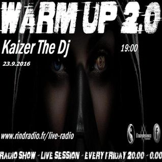Warm Up 2.0-Kaizer The Dj 23.9.2016 Rind Radio