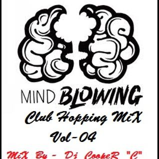MinD BlowinG CluB HoppinG MiX Vol. 04 - By Dj CoopeR 'C'
