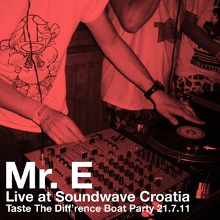 Mr. E - Taste The Diff'rence, Mind On Fire & Heducation Boat Party, Soundwave Croatia 2011