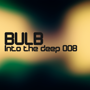 Bulb - Into the deep 008