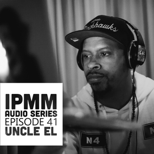 IPaintMyMind Audio Series: Episode 41- Uncle El