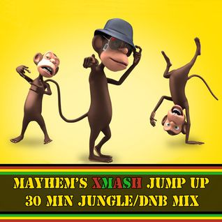 Mayhem's Xmash Jump Up Mix