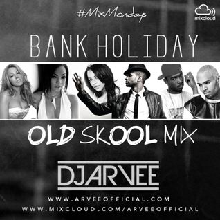 #MixMondays BANK HOLIDAY OLD SKOOL MIX @DJARVEE