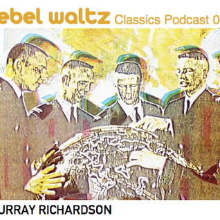 Rebel Waltz Classics Podcast 04