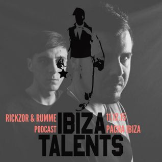 RICKZOR & RUMME - Special podcast for Ibiza Talents Friday 11th December 2015 @ Pacha Ibiza