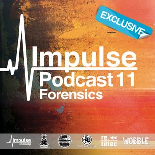 Impulse Podcast #11 mixed by Forensics