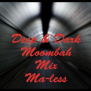 Deep & Dark Moombah Mix