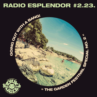 "Radio Esplendor #2.23. ""Going out With A BANG!"""