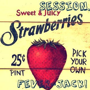 Strawberry And Jackin Session