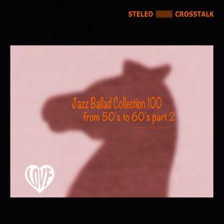Jazz Ballad Collection 100 ~50's・60_s part 2