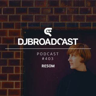 DJB Podcast #403 - Resom