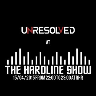 Unresolved @ The Hardline Show (15-04-15)