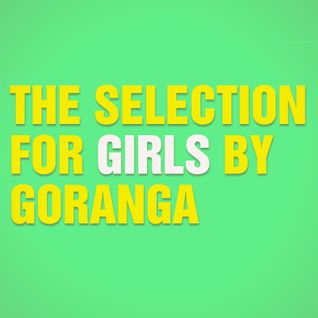 THE SELECTION FOR GIRLS BY T-MÁS (GORANGA)