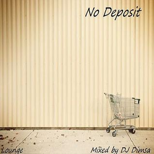 No Deposit - Deep Jazzy House Mix