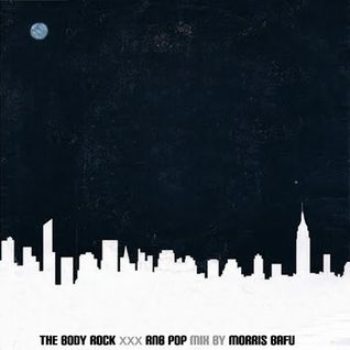 The Body Rock Rnb Pop mix by Morris Bafu