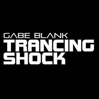 Gabe Blank - Trancing Shock 054