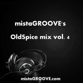 mistaGROOVE's OldSpice mix vol. 4
