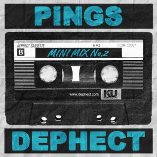 Pings x Dephect - Mini Mix 2