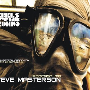 Rebels Of The Techno | Podcast #018 | Steve Masterson