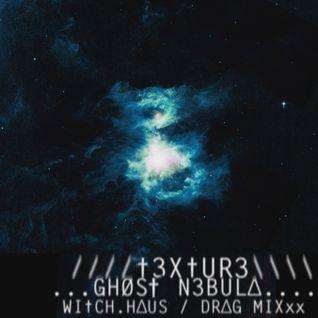 //////†3X†UR3\\\\\\GHOS†.N3BULΔ_WI†CH.HΔUS/DRΔG.MIXxx